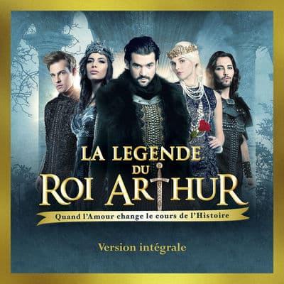La légende du Roi Arthur (Version intégrale)