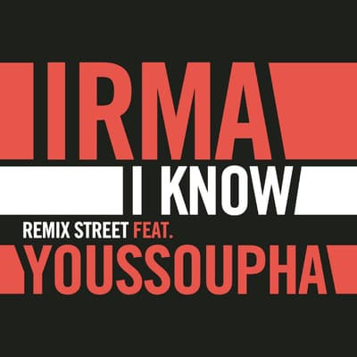 I Know (Remix Street)