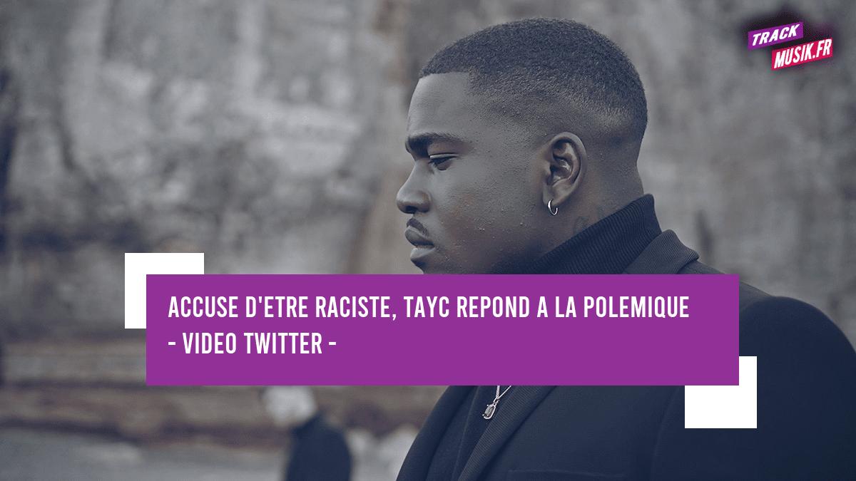 Tayc accuse de racisme