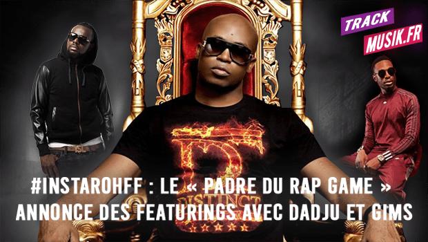 #InstaRohff : Le «Padre Du Rap Game» annonce des featurings avec Dadju et GIMS