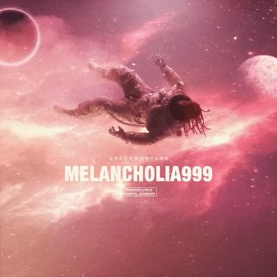 MELANCHOLIA 999