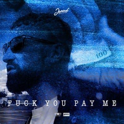 Fuck You Pay Me - Single