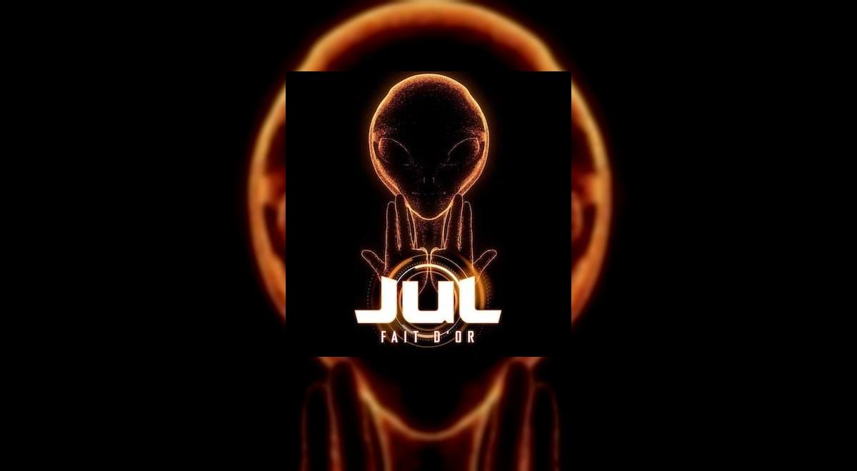 Jul annonce son nouveau Single: Fait d'or ! [DISPONIBLE]